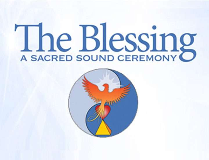 The Blessing - A Sacred Sound Ceremony